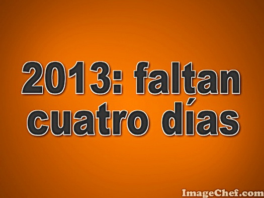 2013 faltan 4 días
