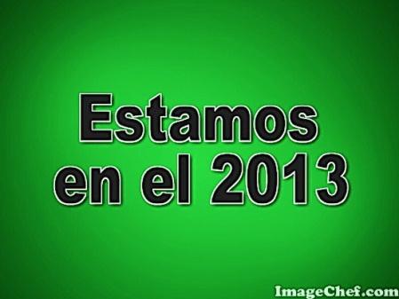 2013 estamos en el 2013