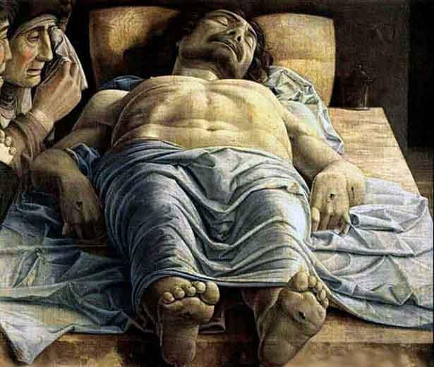 Cristo muerto. El célebre cuadro de Mantegna, uno de los que hizo posible el Renacimiento desde el siglo XV. La idea es que no interese tanto la iconografía de Cristo sino lo que esa clase muerte significa (y no hablemos de redenciones por la muerte (siempre del otro), sino de redenciones por Eros, el Amor, la Vida.)